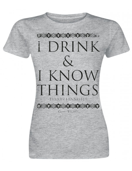 Game Of Thrones Tyrion Lannister - I Drink And I Know Things T-shirt Femme gris chiné
