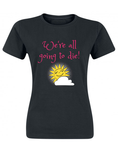 We`re All Going To Die! T-shirt Femme noir