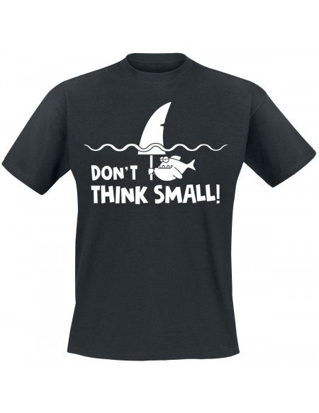 Don`t Think Small! T-shirt noir