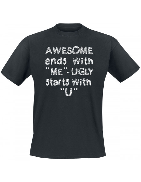 Awesome Ends With Me - Ugly Starts With U T-shirt noir